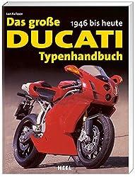 Das große Ducati-Typenhandbuch: 1946 bis heute