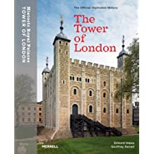 The Tower of London: Official Illustrated History by Edward Impey (2000-12-31)