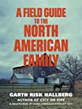 A Field Guide to the North American Family