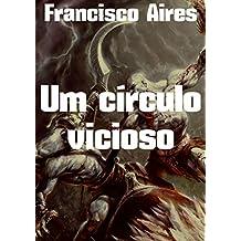 Um círculo vicioso (Portuguese Edition)