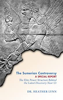 The Sumerian Controversy: A Special Report (Mysteries in Mesopotamia Book 1) by [Lynn, Heather]