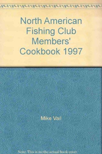 North American Fishing Club Members' Cookbook 1997