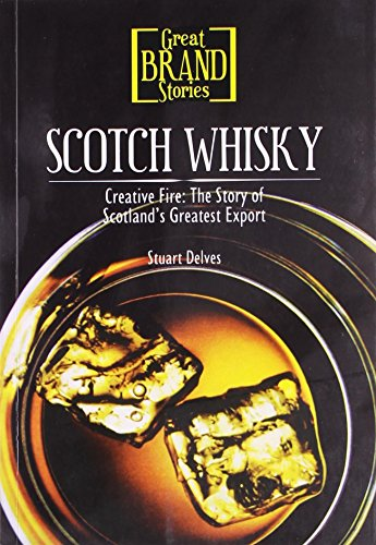 Great Brand Stories: Scotch Whisky