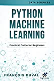 #8: Python Machine Learning: Practical Guide for Beginners (Data Sciences)