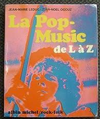 La pop-music de l à z - albin michel rock folk 1972 par Jean-Marie Leduc