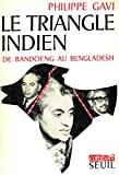 Le triangle indien de Bandoeng à Bengladesh / Gavi, Philippe