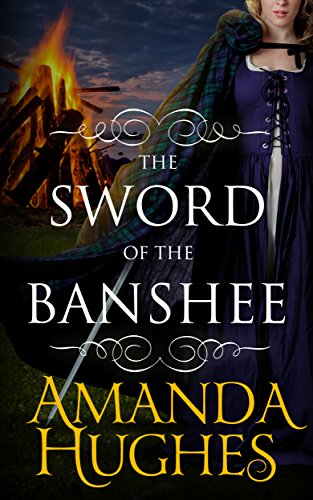 The Sword of the Banshee (Bold Women of the 18th Century Series Book 3) (English Edition)