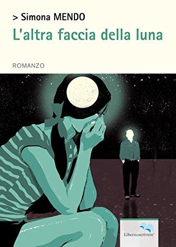 L'altra faccia della luna (Il libro si libera) por Simona Mendo