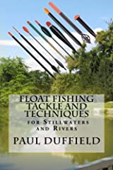 Float Fishing Tackle and Techniques for Stillwaters and Rivers Paperback