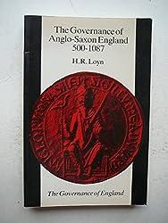 The Governance of Anglo-Saxon England, 500-1087 (The Governance of England Series)