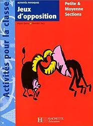 Jeux d'opposition : petite et moyenne sections. Activités physiques