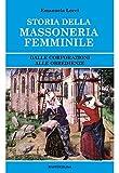 Scarica Libro Storia della massoneria femminile Dalle corporazioni alle obbedienze (PDF,EPUB,MOBI) Online Italiano Gratis