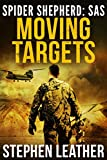 Moving Targets (Spider Shepherd: SAS Book 2) by Stephen Leather