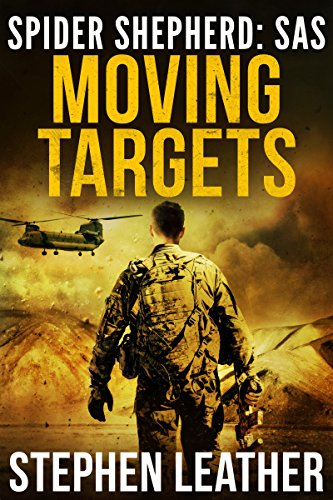 Moving Targets: An Action-Packed Spider Shepherd SAS Novel (Spider Shepherd: SAS Book 2)