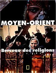 Moyen-Orient : Berceau des religions