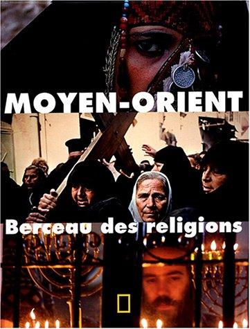 Moyen-Orient : Berceau des religions par David Fromkin