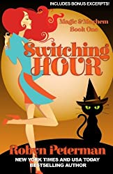 Switching Hour: Magic and Mayhem Book One (Volume 1) by Robyn Peterman (2015-09-19)