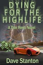 Dying for the Highlife: A Dan Reno Novel: Volume 2
