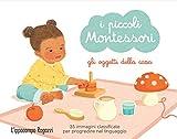 Scarica Libro Gli oggetti della casa I piccoli Montessori Con 35 Carte (PDF,EPUB,MOBI) Online Italiano Gratis