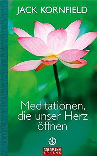 Meditationen, die unser Herz öffnen -
