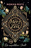 Das Herz der Zeit: Die unsichtbare Stadt (Lena und Dante, Band 1)