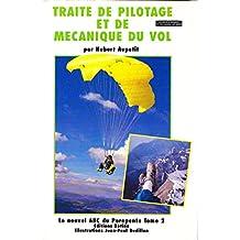 Le Nouvel ABC du Parapente, Traité de Pilotage et de mécanique du vol, Tome 2