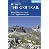 The GR5 trail : Through the french Alps : from Lake Geneva to Nice (Cicerone Trekking Guide)