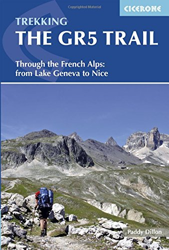 The GR5 Trail.Through the French Alps. From Lake Geneva to Nice. Cicerone Press. (Cicerone Trekking Guide)