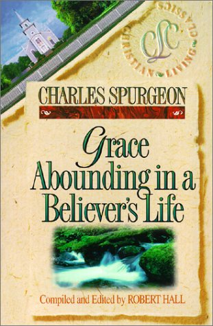 Grace Abounding in a Believer's Life por Charles Spurgeon