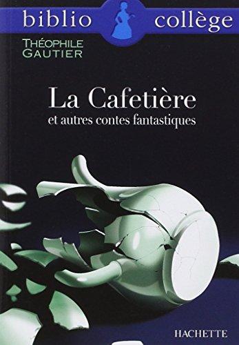 La Cafetière  et autres contes fantastiques par Théophile Gautier