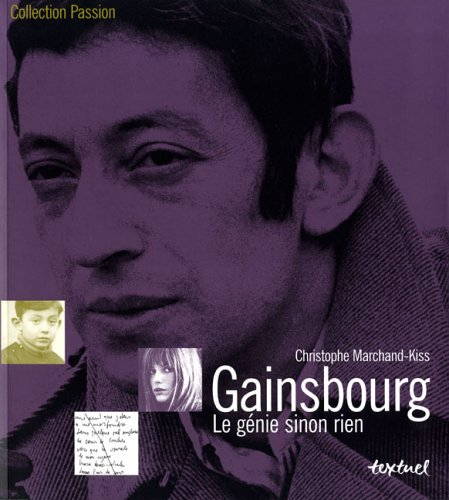 Gainsbourg : Le génie sinon rien