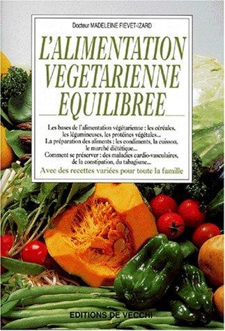 L'alimentation végétarienne équilibrée par Madeleine Fiévet-Izard