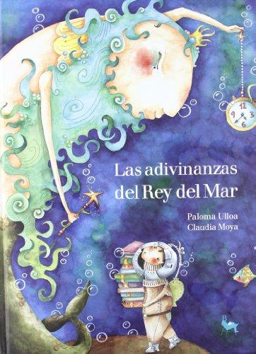 Adivinanzas del rey del mar (+CD) por Paloma Ulloa