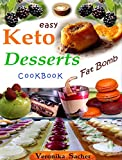 KETO DESSERTS CookBooK: 90 Easy delicious Recipes to lose weight eating food every time, without losing Life energy. Muffin, smoothie, fat bomb, popsicle, ... cake, ice cream, sweets (English Edition)
