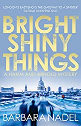 Bright Shiny Things (Hakim & Arnold Book 5)