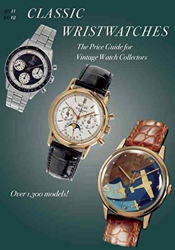 [(Classic Wristwatches 2011-2012 : The Price Guide for Vintage Watch Collectors)] [By (author) Stefan Muser ] published on (October, 2010)