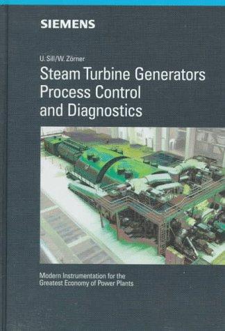 Steam Turbine Generators Process Control and Diagnostics: Modern Instrumentation for the Greatest Economy of Power Plants