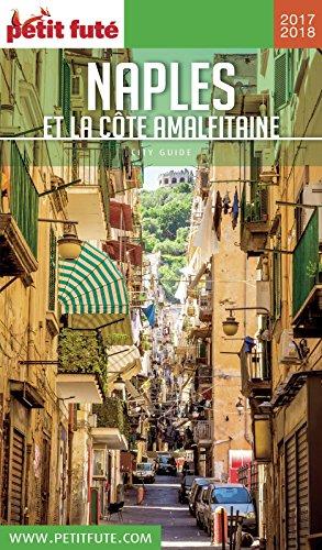 NAPLES ET CÔTE AMALFITAINE 2017/2018 Petit Futé (City Guide)