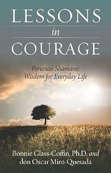 Lessons in Courage (English Edition) von [Glass-Coffin, Bonnie, Oscar Miro-Quesada]