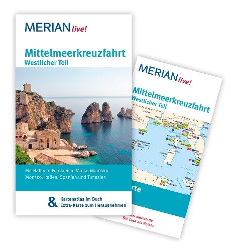Schiff Mittelmeer Kreuzfahrt (Mittelmeerkreuzfahrt Westlicher Teil: MERIAN live! - Mit Kartenatlas im Buch und Extra-Karte zum Herausnehmen)