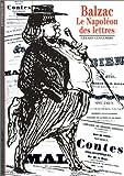 Balzac : Le Napoléon des lettres