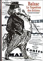 Balzac - Le Napoléon des lettres de Gérard Gengembre