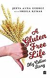 #5: A Gluten-Free Life: My Celiac Story