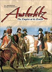 Austerlitz: The Empire at Its Zenith (Great Battles of the First Empire)