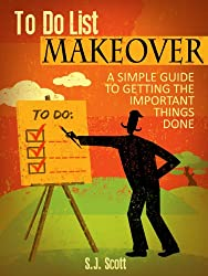 To-Do List Makeover: A Simple Guide to Getting the Important Things Done (Productive Habits Book 2) (English Edition)