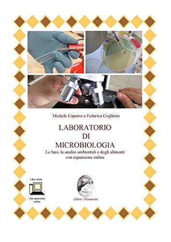 Laboratorio di microbiologia. Le basi, le analisi ambientali e degli alimenti. Per le Scuole superiori. Con espansione online