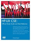 HP-Ux CSE: Official Study Guide and Desk Reference (Hp Professional Books) by Charles Keenan (7-Sep-2004) Hardcover