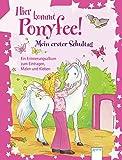 Hier kommt Ponyfee! Mein erster Schultag: Ein Erinnerungsalbum zum Eintragen, Malen und Kleben