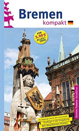 Bremen. Die Hansestadt entdecken und erleben