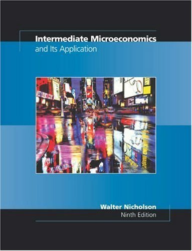 Intermediate Microeconomics and Its Applications by Nicholson, Walter (2003) Hardcover